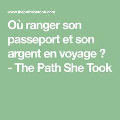 Où ranger son passeport et son argent en voyage ? - The Path She Took
