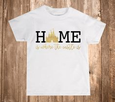 Home Is Where The Castle Is Infant Toddler Youth Shirt