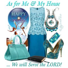 HAPPY SUNDAY!!! by enjoyzworld on Polyvore AS FOR ME AND MY HOUSE, WE WILL SERVE THE LORD! Joshua 24:15