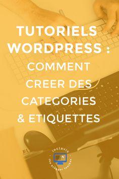 Comment créer des catégories et étiquettes Wordpress ?