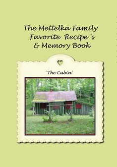 Mettelka Family Favorite Recipes & Memory Book |  by Mary Lee (Mettelka) Hendricks