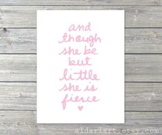 And Though She Be But Little She Is Fierce Baby Girl by AldariArt, $18.00