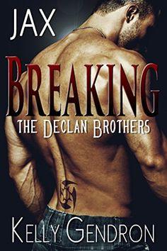 JAX (Breaking the Declan Brothers, #1) by Kelly Gendron http://www.amazon.com/dp/B00TKOTAZI/ref=cm_sw_r_pi_dp_QeZOvb0BT9V02