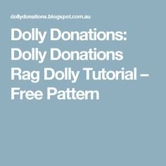 Dolly Donations: Dolly Donations Rag Dolly Tutorial – Free Pattern