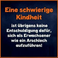 A difficult Kindcheit is by the way . True Quotes, Words Quotes, Best Quotes, Funny Quotes, Funny Lyrics, True Words, Funny Moments, Beautiful Words, True Stories