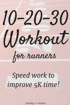 Trying to improve your 5k race times? Add in some 10-20-30 workouts - a type of interval training - to improve your speed! | 5K training | Running Tips | Running Workouts | Running Interval Workout