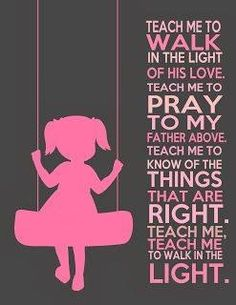 Teach Me To Walk In His Light . . . Love