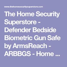 The Home Security Superstore - Defender Bedside Biometric Gun Safe by ArmsReach - ARBBGS - Home Security Solutions