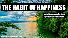THE HABIT OF HAPPINESS - FULL AudioBook Excerpt by Orison Swett Marden | Greatest Audio Books