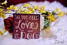 All you need is love and a dog. <3 Can now be found in our shop! #dog #quotes #pets #sign #love