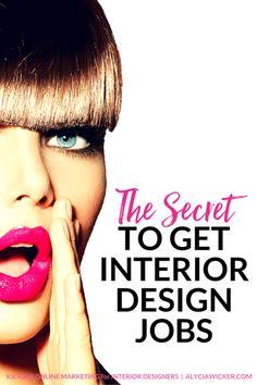 The Secret To Get Interior Design Jobs