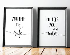 Wall Art Prints, Romantic Wall Art, Couples Wall Art, Printable Wall Art, You Keep Me Safe, Ill Keep You Wild, His and Hers Art, Wall Prints by LaylaRoseDesign on Etsy https://www.etsy.com/listing/520587653/wall-art-prints-romantic-wall-art