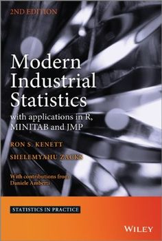Modern industrial statistics : with applications in R, MINITAB and JMP / Ron S. Kenett, Shelemyahu Zacks ; with contributions from Daniele Amberti