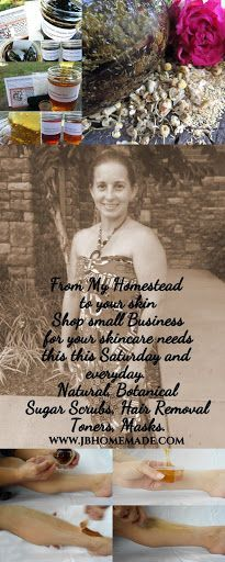 JBHomemade Shop Small Business Saturday - Jennifer Bueschel - Good Saturday all, I am Jennifer, sole owner & operator at JBHomemade - Organic Sugaring & Skincare. From my homestead to your skin, I make small batches of natural sugaring for hair removal, botanical & herbal remedy sugar scrubs & skin care. From Sugaring to botanical sugar scrubs, toners, facial masks & more, you're sure to find something for yourself or your loved ones. Great ‪#‎gift‬ ideas! Who doesn't love to feel silky…