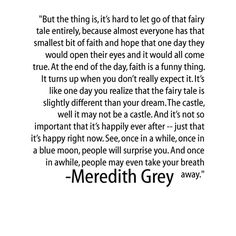 """it's hard to let go of that fairy tale entirely.."" Grey's Anatomy"