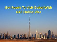 Get Ready To Visit Dubai With UAE Online Visa Get ready to visit Dubai with UAE Online Visa since with them you may get several types of uae visas along with free ok to board service. Just visit UAEOnlineVisa.com and book your visa now.