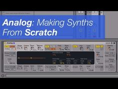3 Ways to help you create a synth patch from scratch using Ableton's Analog Synth - YouTube