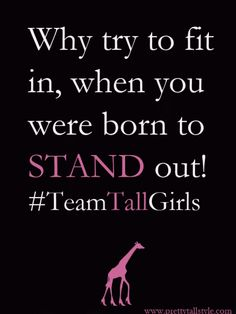 I wish I could say this quote fits me...think of other ways to stand out.....oh yeah!!!
