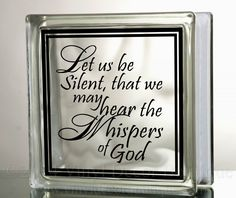 Let us Be Silent Glass Block Decal Tile Mirrors DIY Decal for Glass Blocks Let us Be Silent that we may hear whispers of God by VinylDecorBoutique on Etsy https://www.etsy.com/listing/126066900/let-us-be-silent-glass-block-decal-tile