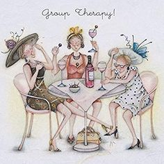 """Cards """"Group Therapy""""- Berni Parker Designs ღ✟ Beautiful Birthday Cards, We Go Together, Girlfriend Humor, Crazy Friends, Art Impressions, Funny Happy, Friend Birthday, Spa Birthday, Wine Birthday"""