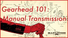 Gearhead 101: Understanding Manual Transmission   The Art of Manliness