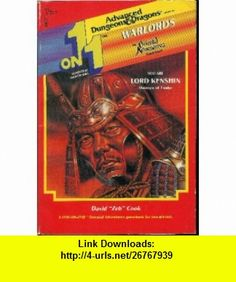 Warlords An Oriental Adventures Gamebook (One-On-One Adventure Gambook, No 7 - You are Lord Kenshin, Daimyo of Tsuke)) (9780880383042) David Zeb Cook, Gary Williams , ISBN-10: 0880383046  , ISBN-13: 978-0880383042 ,  , tutorials , pdf , ebook , torrent , downloads , rapidshare , filesonic , hotfile , megaupload , fileserve