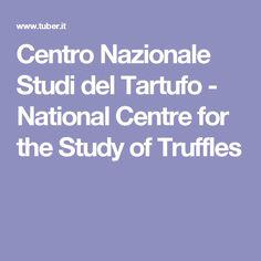 Centro Nazionale Studi del Tartufo - National Centre for the Study of Truffles