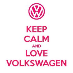 Keep Calm and Love a Volkswagen Keep Calm Baby, Keep Calm And Drink, Keep Calm And Love, My Love, Volkswagen, Vw Bus, Funny Camping Pictures, Thank You For Birthday Wishes, Keep Calm Posters