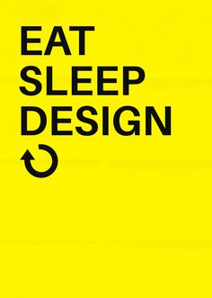 Eat Sleep Design Repeat by awesomephant