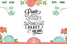 Pour some gravy on me SVG Cut File All Silhouettes, First They Came, Svg Cuts, Design Bundles, School Design, Gravy, Cutting Files, Free Design, Design Elements
