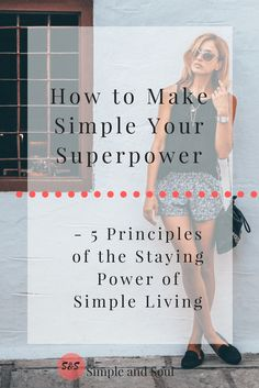 5 Principles of the Staying Power of Simple Living