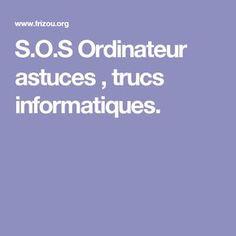 S.O.S Ordinateur astuces , trucs informatiques.