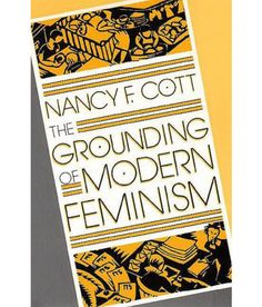 The Grounding of Modern Feminism Define Feminism, Modern Feminism, Feminist Issues, Feminist Books, Equal Rights Amendment, Forever Book, Right To Vote, Political Party, Reading Lists