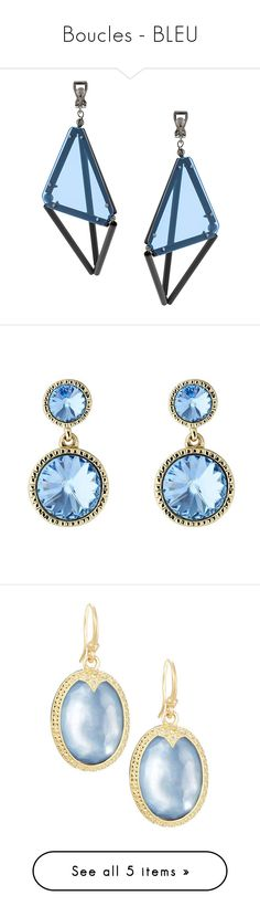 """Boucles - BLEU"" by liligwada ❤ liked on Polyvore featuring jewelry, earrings, geometric jewelry, earring jewelry, issey miyake, geometric earrings, light blue, ted baker earrings, swarovski crystal jewellery and crystal earrings"