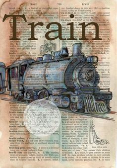 PRINT: Vintage Train Mixed Media Drawing on Distressed, Dictionary Page. $10.00, via Etsy.: