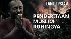 Penderitaan Muslim Rohingya | Ayo Kita Bantu Mereka!