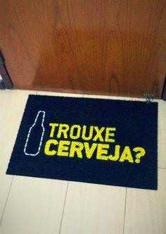 Capacho Trouxe Cerveja?