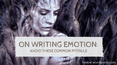 On Writing Emotion: Avoid These Common Pitfalls Writing Characters, Fictional Characters, Write To Me, Writer, Novels, About Me Blog, Knowledge, Author, Life