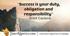 Here are the top success quotes and sayings. Use these quotes to achieve what you want in life and get success. All it takes is one right quote to get you inspired enough to get started and succeed. Success Quotes And Sayings, Best Quotes, Uplifting Quotes, Positive Quotes, Grant Cardone Quotes, Turn Your Life Around, Positive Outlook, Picture Quotes, Positivity