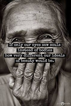 ...so beautiful and so true; i am so much more than what you see when you look at me.....