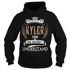 I Love  KYLER  Its a KYLER Thing You Wouldnt Understand  T Shirt Hoodie Hoodies YearName Birthday Shirts & Tees