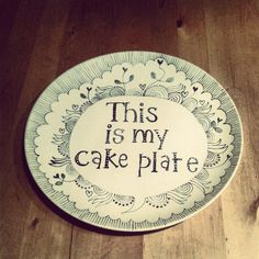 This is MY cake plate!   Plate + Sharpie = this is totally happening at my house.