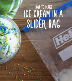 For a delicious activity this summer, shake up your favorite flavor of ice cream in a Slider Bag.