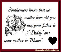 Mama and Daddy. Mine have passed on to Heaven, but I still refer to them as Mama and Daddy. No Mom and Pop/Dad for me.