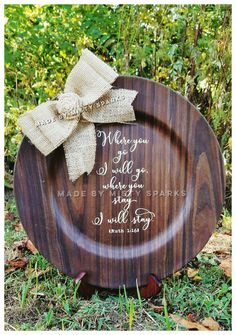 Handmade by Misty Sparks - decorative personalized plate - bible verse Ruth 1:16 where you stay I will stay, where you go I will go - burlap bow and burlap flower - Etsy seller - find on etsy under madebymistysparks