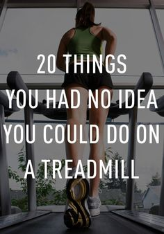 20 Moves You Can Do on a Treadmill If You Hate to Run