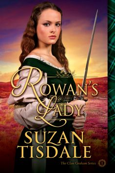 Rowan's Lady, Book One of The Clan Graham Series.
