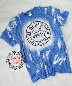 It's all Messy, unisex fit, distressed t on Mercari Vinyl Shirts, Mom Shirts, Cute Shirts, Monogram Shirts, Bleach Shirt Diy, Diy Shirt, Bleach Wash, Cute Shirt Designs, Sublime Shirt