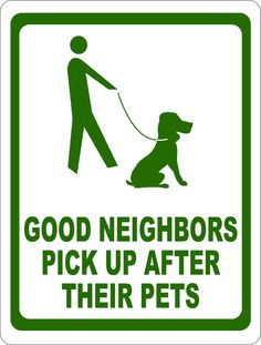Good Neighbors Pick Up After Pet Sign