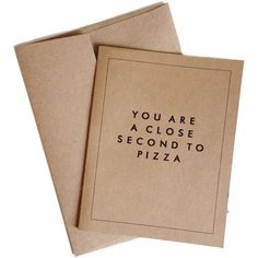 Close Second to Pizza Greeting Card ($10) ❤ liked on Polyvore featuring home, home decor, stationery, fillers, & - fillers - misc., accessories, items and objects